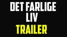 DET FARLIGE LIV - Official Trailer by Senor